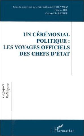 Un cérémonial politique : les voyages officiels des chefs d'Etat