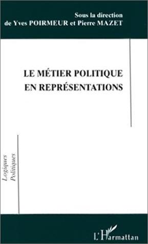 Le métier politique en représentations